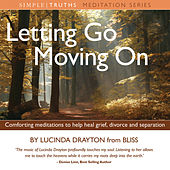 Letting Go, Moving On (unabridged) by Lucinda Drayton