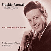 My Tiny Band Is Chosen: The Parlophone Years (1952-1957) by Freddy Randall