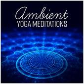 Ambient Yoga Meditations by Yoga Tribe