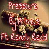 Pressure (feat. Ready Redd) by Primus