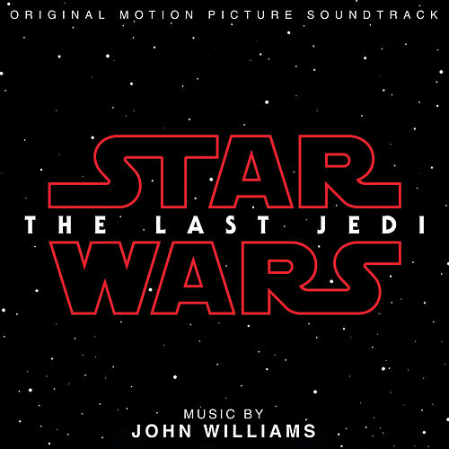 Star Wars: The Last Jedi (Original Motion Picture Soundtrack) by John Williams