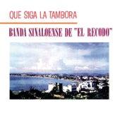 Play & Download Que Siga La Tambora by Banda El Recodo | Napster