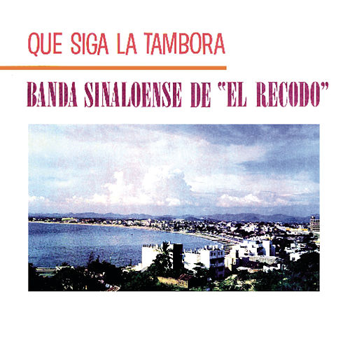 Play & Download Que Siga La Tambora by Banda El Recodo | Napster