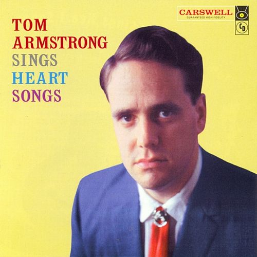 Tom Armstrong Sings Heart Songs by Tom Armstrong