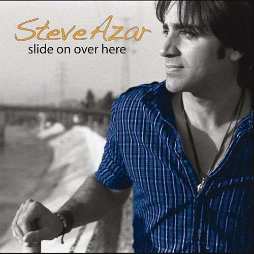 Slide On Over Here by Steve Azar