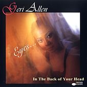 Play & Download Eyes . . . In The Back Of Your Head by Geri Allen | Napster