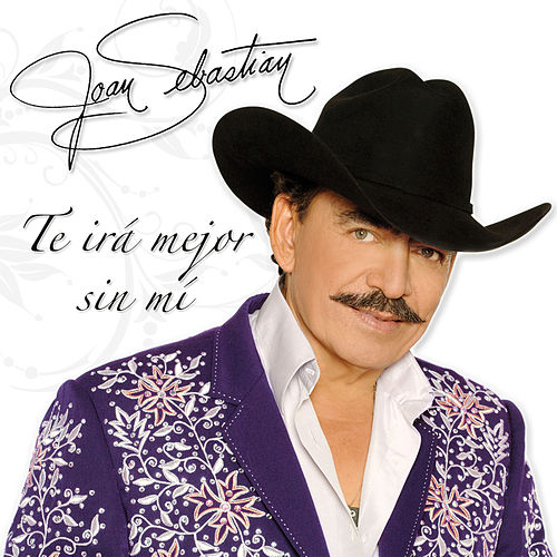 Play & Download Te irá mejor sin mí by Joan Sebastian | Napster