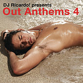 DJ Ricardo! Presents Out Anthems 4 by Various Artists