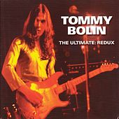 The Ultimate: Redux [Original Recording Remastered] by Tommy Bolin
