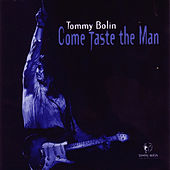 Come Taste The Man [Original Recording Remastered] by Tommy Bolin