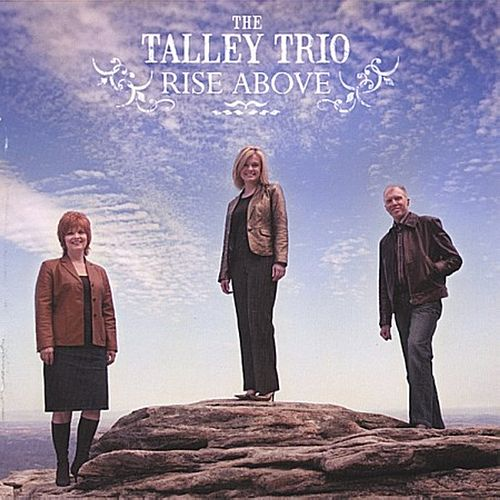 Play & Download Rise Above by The Talley Trio | Napster