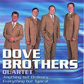 Play & Download Anything But Ordinary by The Dove Brothers | Napster