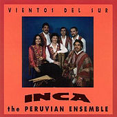 Play & Download Vientos Del Sur by Inca The Peruvian Ensemble | Napster