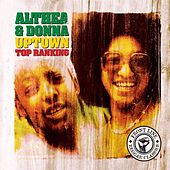 Play & Download Uptown Top Ranking by Althea and Donna | Napster