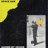 Space Gun - Single by Guided By Voices