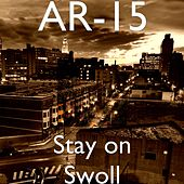 Stay on Swoll by Ar-15