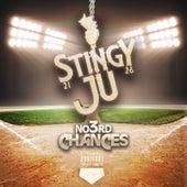 No 3rd Chances by Stingy Ju