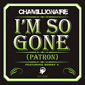 I'm So Gone (Patron) by Chamillionaire