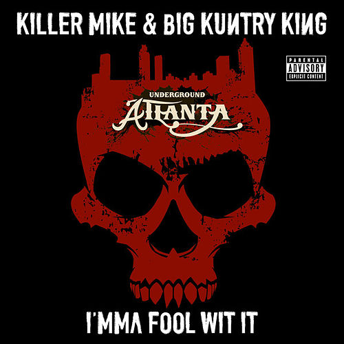 I'mma Fool Wit It by Killer Mike