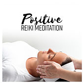 Positive Reiki Meditation by Deep Sleep Meditation