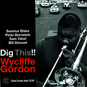 Dig This!! by Wycliffe Gordon