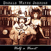 Play & Download Half a Heart by Donald Wayne Johnson | Napster