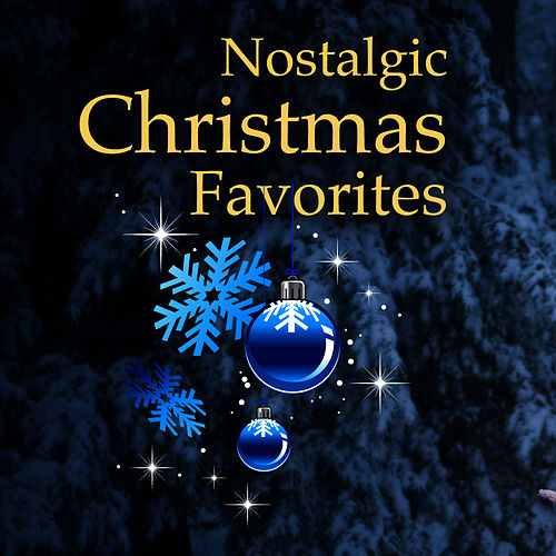 Play & Download Nostalgic Christmas Favorties by The Merry Christmas Players | Napster