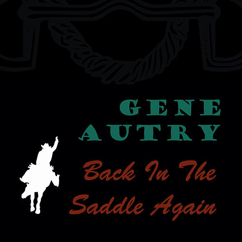 Play & Download Back In The Saddle Again by Gene Autry | Napster