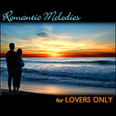 Play & Download Romantic Melodies For Lovers Only by Various Artists | Napster