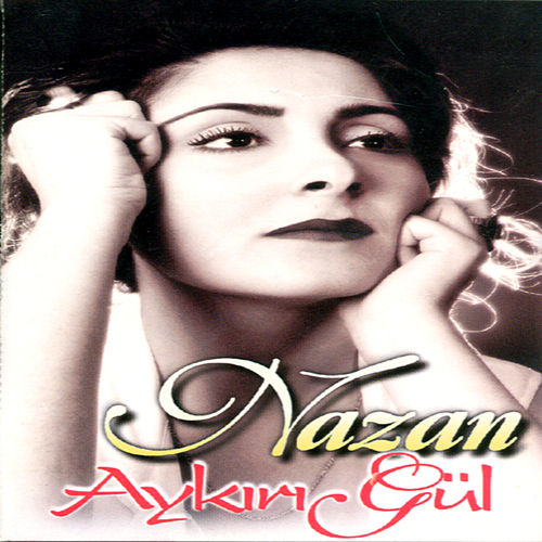 Play & Download Aykiri Gül by Nazan | Napster