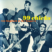 Play & Download 99 Chicks by Ron Haydock & the Boppers | Napster