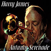 Autumn Serenade by Harry James