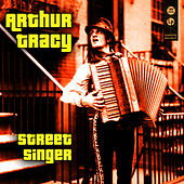 Play & Download Street Singer by Arthur Tracy | Napster
