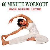 60 Minute Workout - Power Stretch Edition by Workout Soundtracks