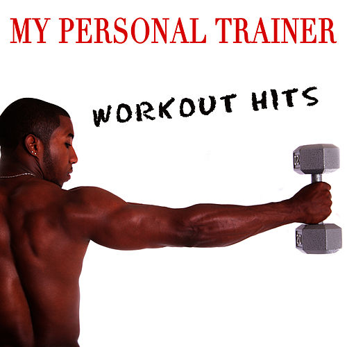 Play & Download My Personal Trainer - Workout Hits by Workout Soundtracks | Napster