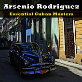 Essential Cuban Masters by Arsenio Rodriguez
