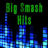 Big Smash Hits by Hit Makers