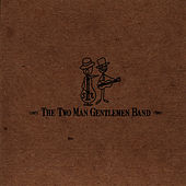 The Two Man Gentlemen Band by The Two Man Gentlemen Band
