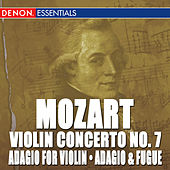 Play & Download Mozart: Adagio for Violin, Adagio & Fugue, Violin Concerto No. 7 by Various Artists | Napster