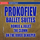 Play & Download Prokofiev Ballet Suites: Romeo & Juliet - The Clown - On The River Deneper by Various Artists | Napster