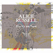Play & Download Hurry On Now 12 by Alice Russell | Napster