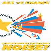 Play & Download Who's Afraid Of The Big Bad Noise by Age Of Chance | Napster