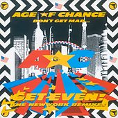 Play & Download Don't Get Mad Get Even (The New York Remixes) by Age Of Chance | Napster