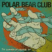 Play & Download The Summer Of George by Polar Bear Club | Napster