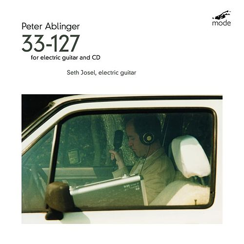 Play & Download Ablinger: 33-127 For Electric Guitar And CD by Seth Josel | Napster