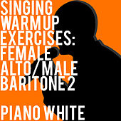 Singing Lessons: Warm Up Exercises for Alto/Baritone 2 by Piano White