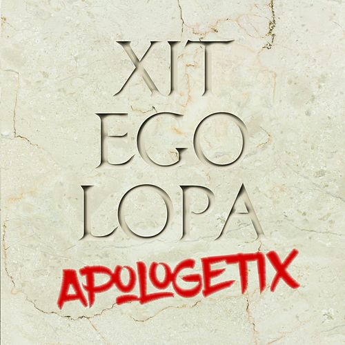 Xit Ego Lopa by ApologetiX