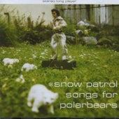 Songs For Polarbears van Snow Patrol
