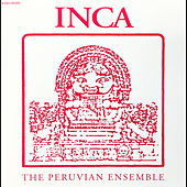 Play & Download Inca The Peruvian Ensemble by Inca The Peruvian Ensemble | Napster