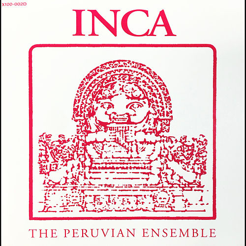 Inca The Peruvian Ensemble by Inca The Peruvian Ensemble